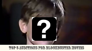 Top 5 Auditions for Blockbuster Movies
