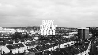 Baby Darlin' Sugar (OFFICIAL VIDEO)