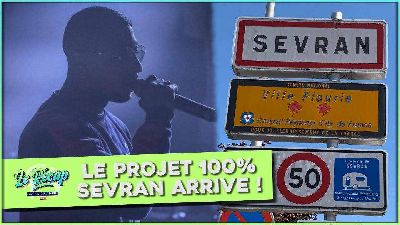 Le Récap d'Mrik : le PROJET 100% SEVRAN arrive !