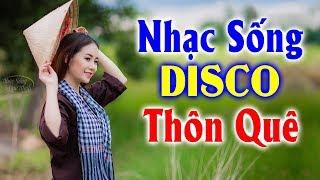 nhac-song-disco-thon-que-lk-chi-toi-chua-lay-chong-lk-nhac-song-ha-tay-remix-2019
