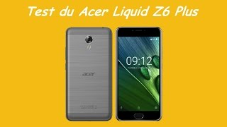 Test du Acer Liquid Z6 Plus, Par Acer Actu