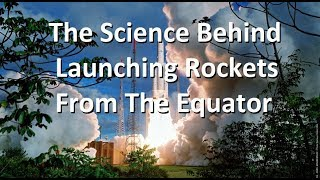 How Does Launching From Equator Help Rockets?