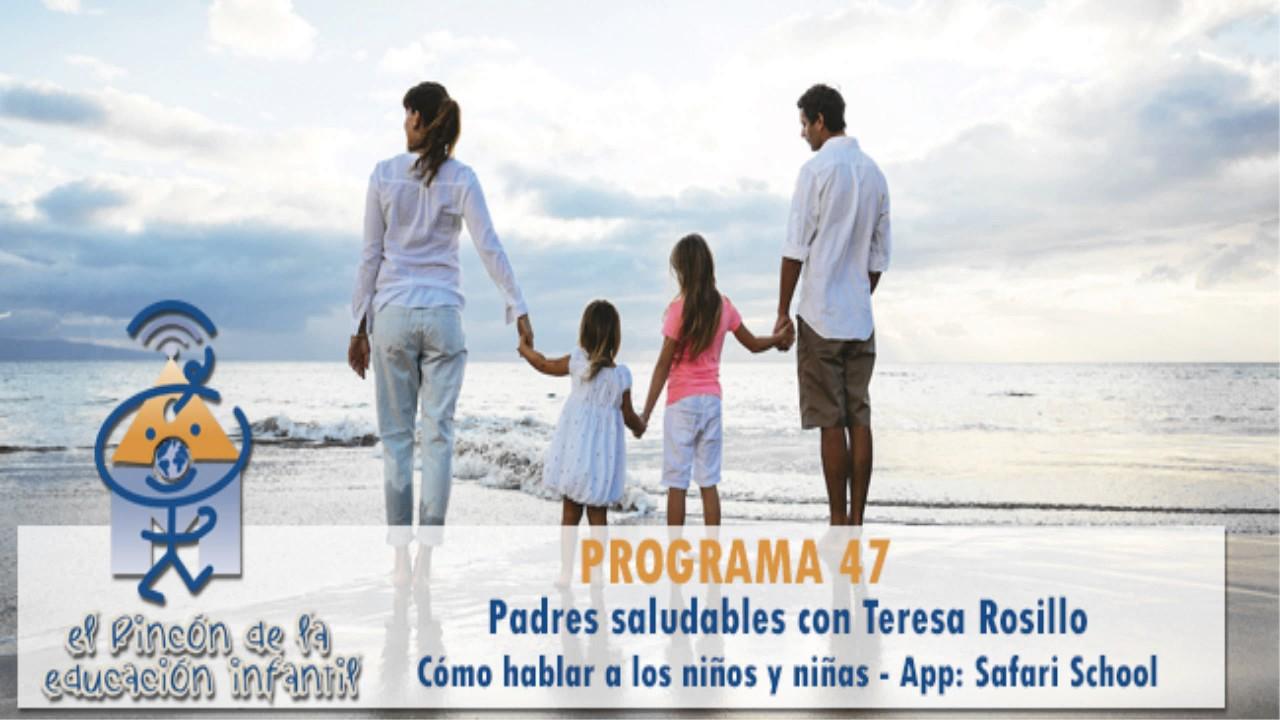 Padres saludables - Cómo hablar a los niños y niñas - App Safari School - Rafael Sanz p47
