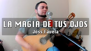 La Magia De Tus Ojos   Joss Favela (Cover Héctor Cynemma)