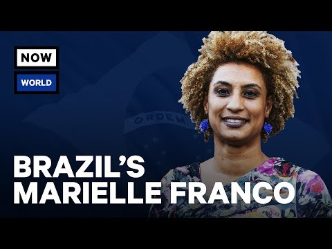 The Life Of Brazil's Marielle Franco | NowThis World