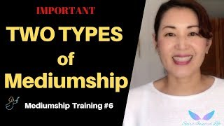 Mediumship Development Training Series # 6 – Two Types of Mediumship