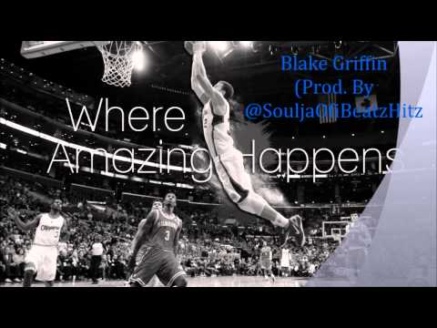 Blake Griffin (Prod. By Lil' Soulja Of iBeatzHitz)