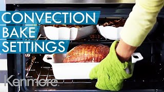 How to Use Convection Oven: Convection Bake Setting | Kenmore