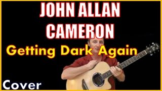 Getting Dark Again Cover By John Allan Cameron