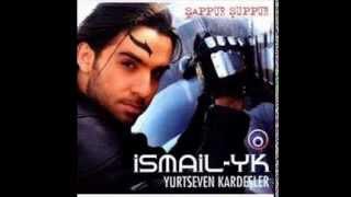 Ismail YK   2004 Sappur Suppur SloW Sarkilari Full