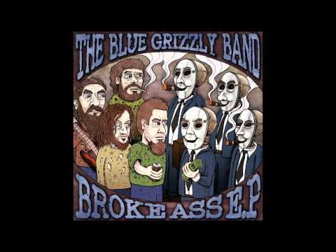 The Blue Grizzly Band- Broke Ass Blues