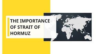 World's most important oil transit path: The strait of Hormuz