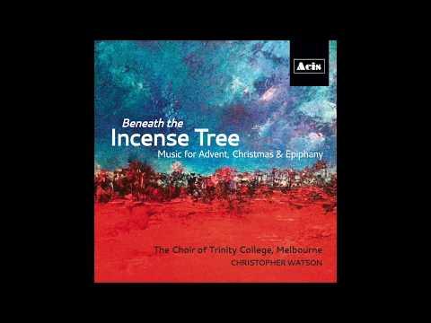 Coventry Carol, arr Daniel Riley b 1992, Choir of Trinity College, Melbourne, dir Christopher Watson