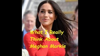What I Really Think about Meghan