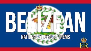 🇧🇿 National & Royal Anthems of Belize! (Land of the Free & God Save the Queen)