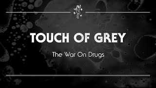The War on Drugs - 'Touch of Grey'
