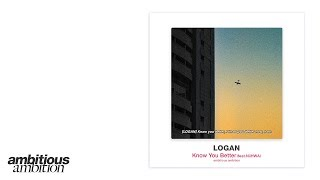 """LOGAN   """"Know You Better Feat NiiHWA"""" Official Audio"""