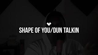 Ed Sheeran x Kojo Funds - Shape Of You/Dun Talkin (#MUNdays Cover)