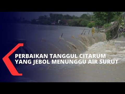 Pasca Banjir Besar di Bekasi, Perbaikan Tanggul Sungai Citarum Kini Masih Menunggu Air Surut