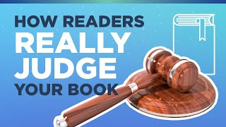 How Readers REALLY Judge Your Book