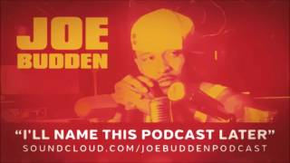 The Joe Budden Podcast - I'll Name This Podcast Later Episode 50