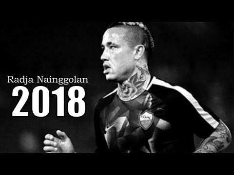 Radja Nainggolan - The Ninja | 2018