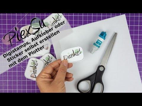 Plotteranleitung   Digistamps Aufkleber Sticker selbst erstellen mit dem Plotter | PiexSu