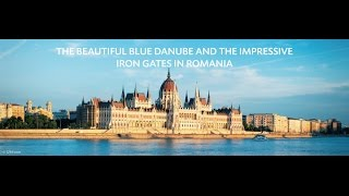 The Danube River and the Iron Gates
