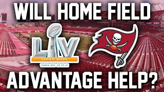 Will Home Field Advantage Help The Tampa Bay Buccaneers In Super Bowl 55?