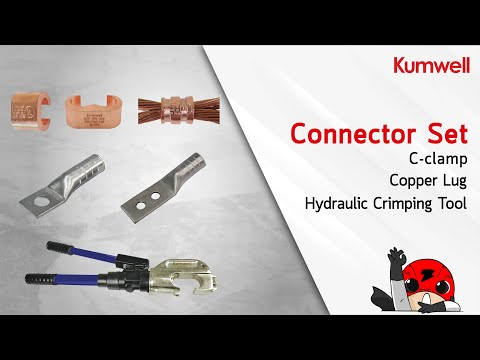 Kumwell Connector : C-clamp, Copper Lug, Hydraulic Crimping Tool (English Version)