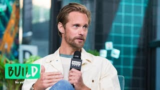 Enough With The Psychopaths, Alexander Skarsgård Is Ready To Star In A Rom-Com