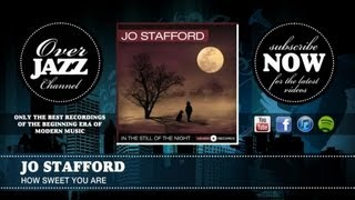 Jo Stafford - How Sweet You Are (1943)