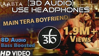 3D Audio | Main Tera Boyfriend | Raabta | Arijit Singh | Virtual 3D Audio | HQ
