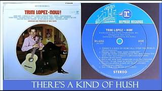 Trini Lopez - There's A Kind Of Hush