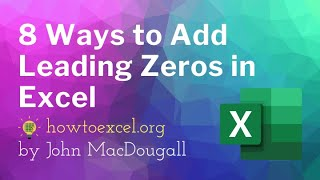 8 Ways to Add Leading Zeros to Numbers in Excel
