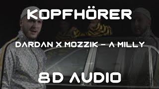 8D AUDIO | Dardan & Mozzik   A Milly
