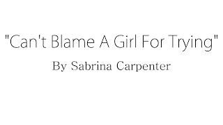 Can't Blame A Girl For Trying - Sabrina Carpenter   S