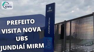Nova UBS Jundiaí Mirim recebe a visita do prefeito Luiz Fernando