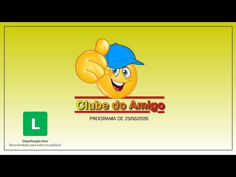 Programa Clube do Amigo - 23/05/2020