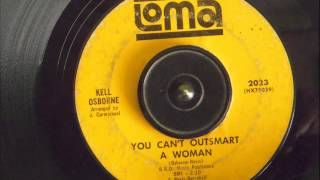 KELL OSBORNE - YOU CAN'T OUTSMART A WOMAN