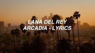Arcadia - Lana Del Rey (lyrics)