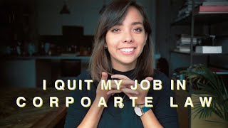 I QUIT MY CORPORATE LAW JOB WITHOUT A PLAN (Why, what helped, what didn't)