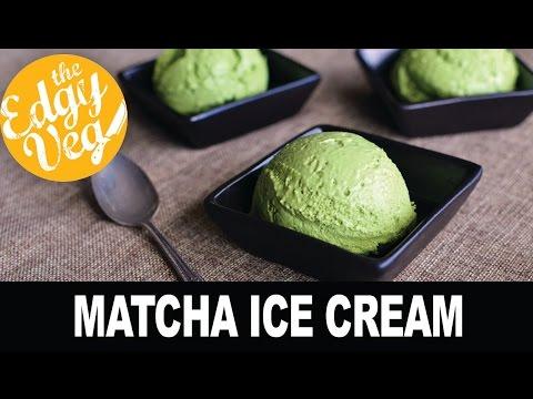 Video Vegan Recipe: Matcha Ice Cream Recipe | The Edgy Veg