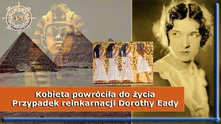 Kobieta powróciła do życia – Przypadek reinkarnacji Dorothy Eady