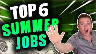 Top 6 Highest Paying Summer Jobs!! (Bonus at the End!)