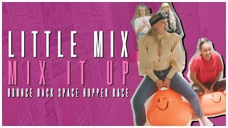 Little Mix   Mix It Up: Space Hopper Challenge