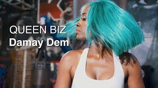 Queen Biz – Damay Dem