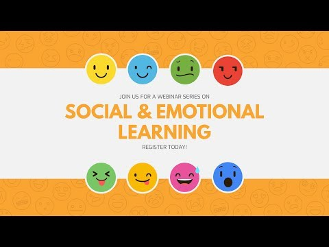 Teaching and Learning: Social and Emotional Learning Webinar Series Part 1