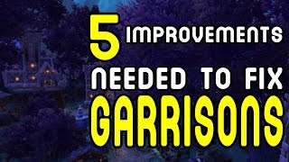 TOP 5: Major Improvements needed to fix Garrisons !!