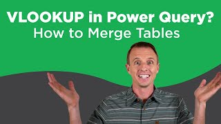How to Merge Tables with Power Query:  VLOOKUP Alternative